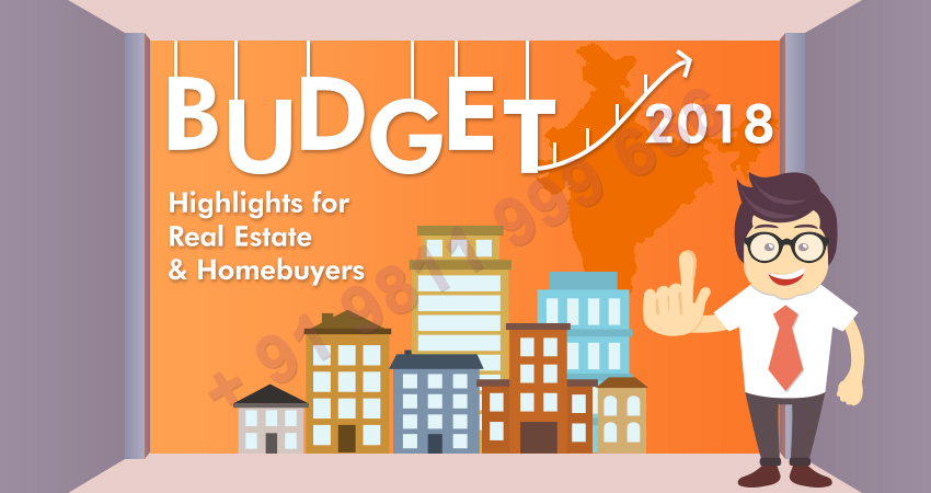 Budget 2018 Highlights - for Real Estate & Homebuyers