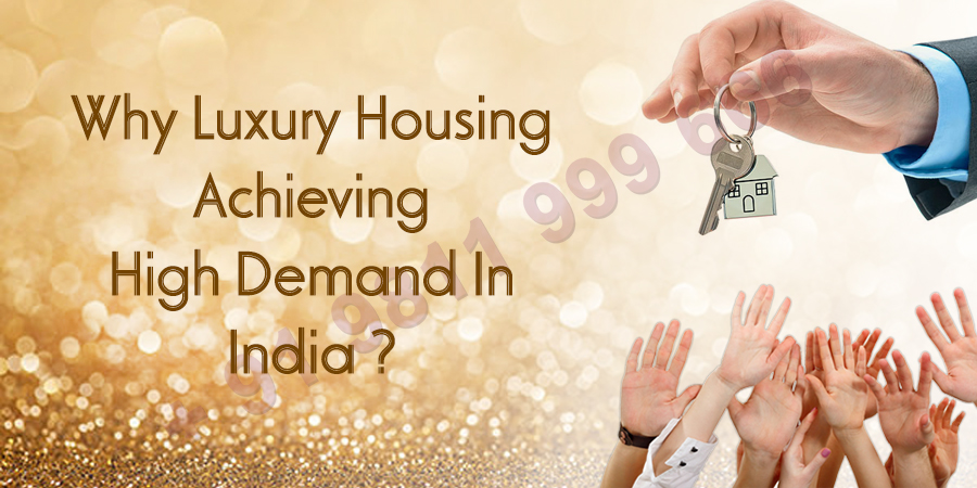 Why Luxury Housing Achieving High Demand In India?