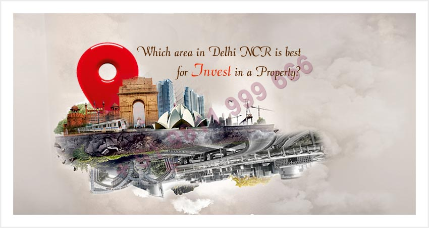 Which Area is Best for Real Estate Investment in Delhi NCR?
