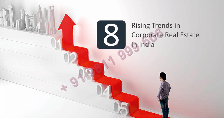 8 Rising Trends in Corporate Real Estate in India