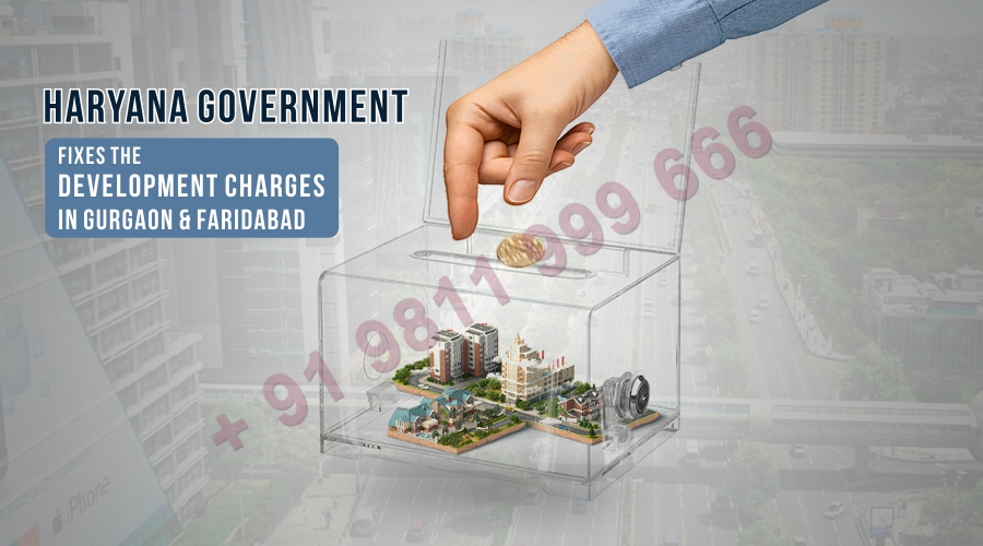 Haryana Government Fixes The Development Charges In Gurgaon & Faridabad