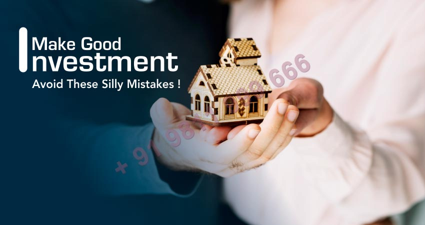 Make Good Investment- Avoid These Silly Mistakes!