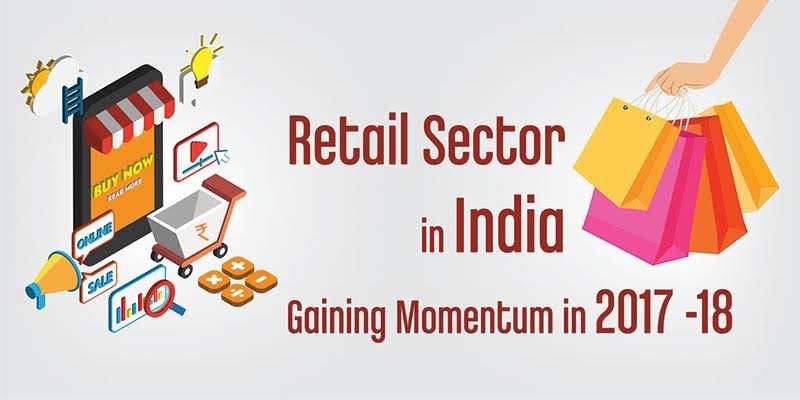 Retail Sector in India Gaining Momentum in 2017-18