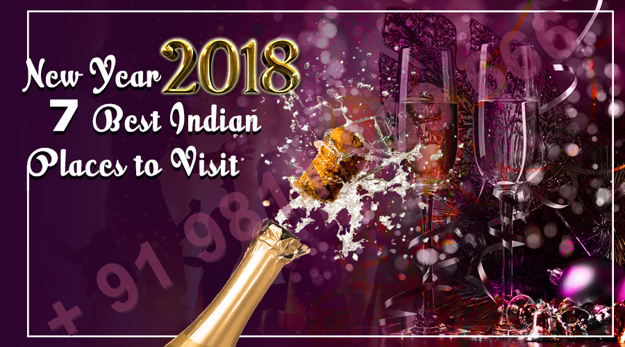 New Year 2018 - 7 Best Indian Places to Visit