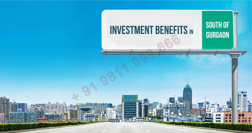 Investment Benefits in South Gurgaon Projects