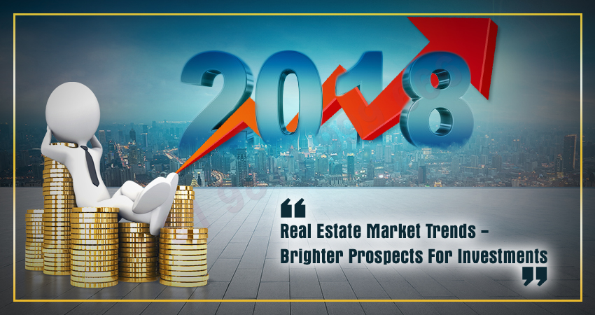2018 Real Estate Market Trends - Brighter Prospects for Investments