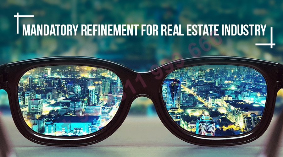 Mandatory Refinement For Real Estate Industry