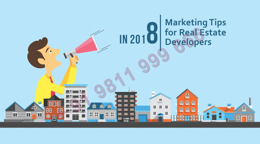 8 Marketing Tips for Real Estate Developers in 2018